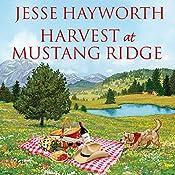 Harvest at Mustang Ridge: Mustang Ridge, Book 3 | Jesse Hayworth