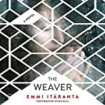 The Weaver | Emmi Itäranta