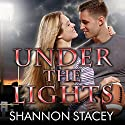 Under the Lights: Boys of Fall Series, Book 1 (       UNABRIDGED) by Shannon Stacey Narrated by Carly Robins