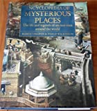 Encyclopedia of Mysterious Places: The Life and Legends of Ancient Sites Around the World (0670827940) by Philip Wilkinson