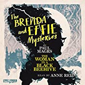The Brenda and Effie Mysteries: The Woman in a Black Beehive | [Paul Magrs]