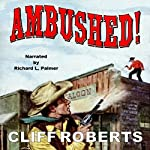 Ambushed | Cliff Roberts