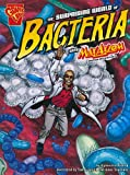 img - for The Surprising World of Bacteria with Max Axiom, Super Scientist (Graphic Science) book / textbook / text book