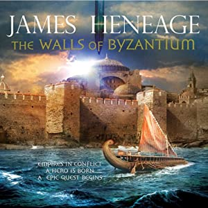 The Walls of Byzantium: The Mistra Chronicles, Book 1 | [James Heneage]