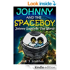 JOHNNY AND THE SPACEBOY: Johnny learns about the world (Children's Stories That Teach Book 1)