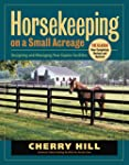 Horsekeeping on a Small Acreage: Desi...