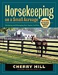 Horsekeeping on a Small Acreage: Desi...