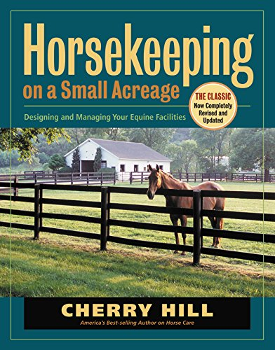 Horsekeeping on a Small Acreage: Designing and Managing Your Equine Facilities (Horse Housing compare prices)