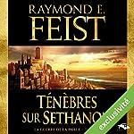 Magicien : Ténèbres sur Sethanon (La Guerre de la Faille 4)   Raymond E. Feist