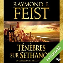Magicien : Ténèbres sur Sethanon (La Guerre de la Faille 4)   Livre audio Auteur(s) : Raymond E. Feist Narrateur(s) : Arnauld Le Ridant