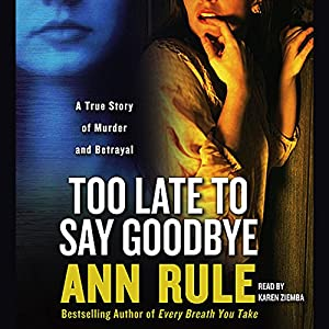 Too Late to Say Goodbye Audiobook