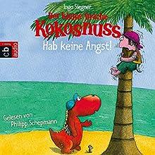 Der kleine Drache Kokosnuss: Hab keine Angst! (       gekürzt) von Ingo Siegner Gesprochen von: Philipp Schepmann