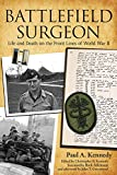 img - for Battlefield Surgeon: Life and Death on the Front Lines of World War II (American Warrior Series) book / textbook / text book