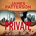 Private Down Under (       UNABRIDGED) by James Patterson Narrated by Daniel Lapaine