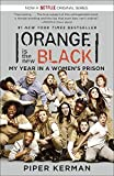 By Piper Kerman Orange Is the New Black (Movie Tie-in Edition): My Year in a Womens Prison (Random House Readers C (Mti)
