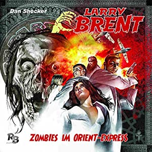 Zombies im Orient-Express (Larry Brent 2) Hörspiel
