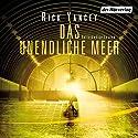 Das unendliche Meer (Die fünfte Welle 2) Audiobook by Rick Yancey Narrated by Julia Nachtmann, Achim Buch, Merete Brettschneider