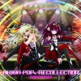 AKIBA-POP RECOLLECTION 【通常盤】