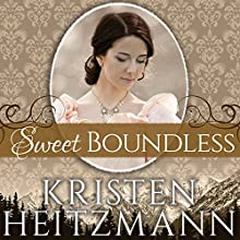 Sweet Boundless: Diamond of the Rockies Series, Book 2 (       UNABRIDGED) by Kristen Heitzmann Narrated by Renée Chambliss