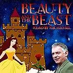Beauty and the Beast   Mike Bennett,Gabrielle-Suzanne Barbot de Villeneuve,Jeanne-Marie Leprince de Beaumont