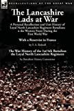 img - for The Lancashire Lads at War: a Personal Recollection and Unit History of Loyal North Lancashire Regiment Battalions on the Western Front During the ... War History of the 1st/4th Battalion the L book / textbook / text book