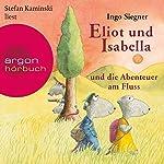 Eliot und Isabella und die Abenteuer am Fluss (Eliot und Isabella 1) | Ingo Siegner