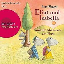 Eliot und Isabella und die Abenteuer am Fluss (Eliot und Isabella 1) Hörbuch von Ingo Siegner Gesprochen von: Stefan Kaminski