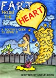 Fart from the Heart (Picture Rhyming Book: Perfect for ages 4-8)