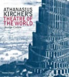 Athanasius Kircher's Theatre of the W...