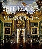 echange, troc Elena Geuna, Laurent Le Bon, Collectif, François Pinault - Jeff Koons Versailles