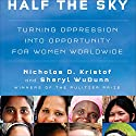 Half the Sky: Turning Oppression into Opportunity for Women Worldwide Hörbuch von Nicholas D. Kristof, Sheryl WuDunn Gesprochen von: Cassandra Campbell