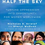 Half the Sky: Turning Oppression into...