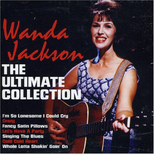 Wanda Jackson - Rock-a-billy, Rock And Roll & Hillbilly - Zortam Music