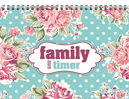 Familytimer Home & To Go Roses 2015 - Familientermine / Familienplaner (15 x 21) - 1 Woche 2 Seiten - mit Ferienterminen - 6 Spalten, Buch