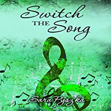 Switch the Song: Just Be, Book 2 Audiobook by Sara Pyszka Narrated by Corrie Legge