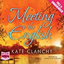 Meeting the English Audiobook by Kate Clanchy Narrated by Charlotte Strevens