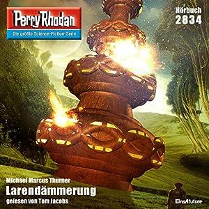 Larendämmerung (Perry Rhodan 2834) Hörbuch