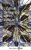 echange, troc Jean-François Galinier-Pallerola, Augustin Laffay, Bernard Minvielle - L'Eglise de France après Vatican II : Actes du colloque