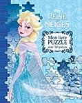 La Reine des Neiges : mon livre puzzl...