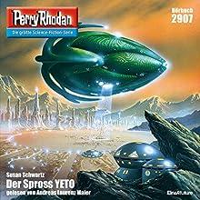 Der Spross YETO (Perry Rhodan 2907) Hörbuch von Susan Schwartz Gesprochen von: Andreas Laurenz Maier