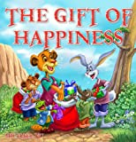 The Gift of Happiness (A Childrens Picture Book)