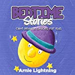 Bedtime Stories: Cute Bedtime Stories for Kids | Arnie Lightning