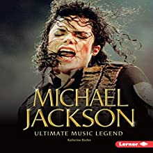 Michael Jackson: Ultimate Music Legend Audiobook by Katherine Krohn Narrated by  Intuitive