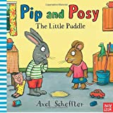 Pip and Posy and the Little Puddle