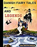 Danish Fairy Tales and Legends (Forty-Five Folk Tales With Illustrations)