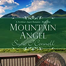 Mountain Angel: Northstar Angels, Book 1 (       UNABRIDGED) by Suzie O'Connell Narrated by Tina R. Bjorklund