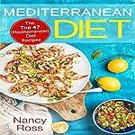 Mediterranean Diet: The Top 47 Mediterranean Diet Recipes   Nancy Ross