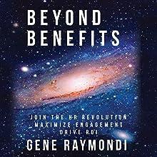 Beyond Benefits (       UNABRIDGED) by Gene Raymondi Narrated by Joe Farinacci