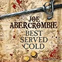 Best Served Cold (       UNABRIDGED) by Joe Abercrombie Narrated by Steven Pacey