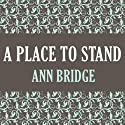 A Place to Stand Audiobook by Ann Bridge Narrated by Loretta Rawlins